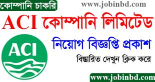 ACI Company Job Circular 2021